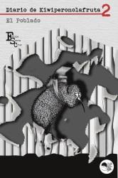 """""""El Poblado. Diario de Kiwiperonolafruta (Vol. 2)"""" Ilsutración y diseño de portada: Selu Sánchez"""