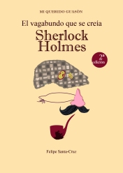 El vagabundo que se creía sherlock holmes 2 edición