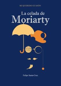 Portada de La celada de Moriarty, segunda entrega de la trilogía Mi querido Guasón